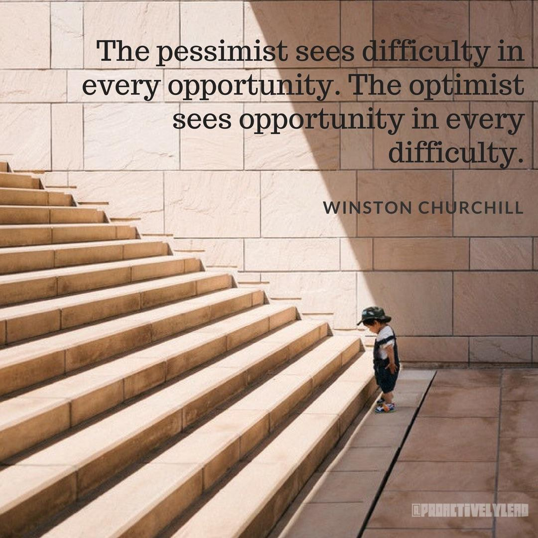 """The pessimist sees difficulty in every opportunity. The optimist see opportunity in every difficulty."" -Winston Churchill [800×800]"