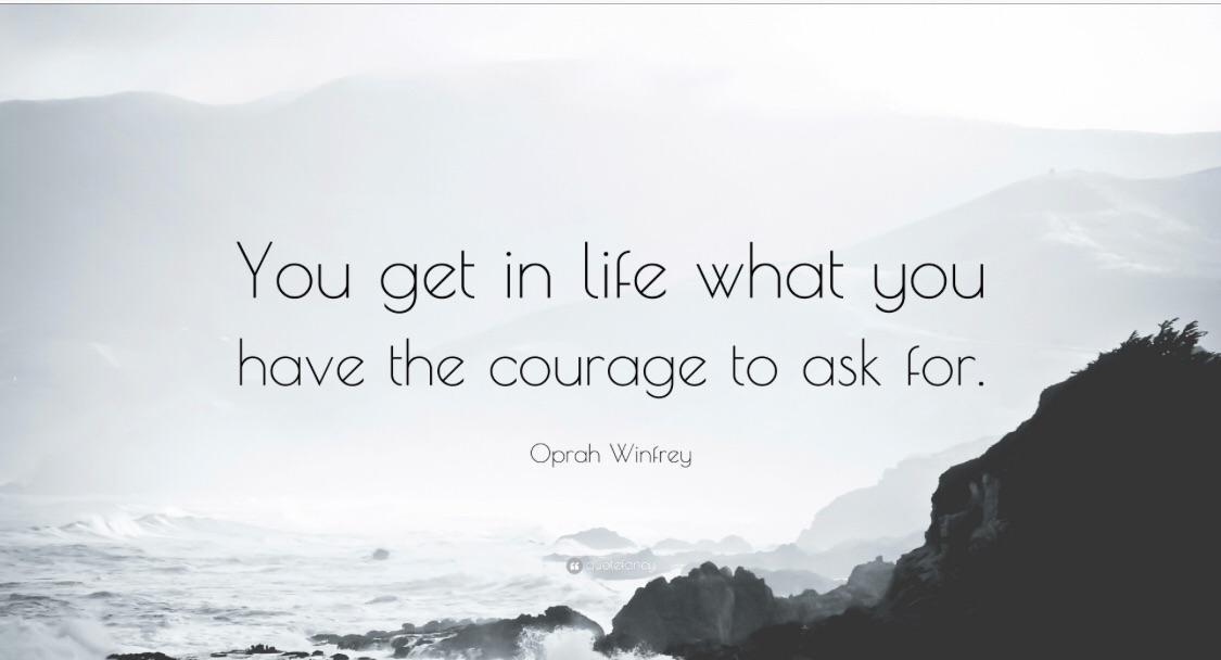 """You Get In Lite What Gou Have The Courage To 05k For. 