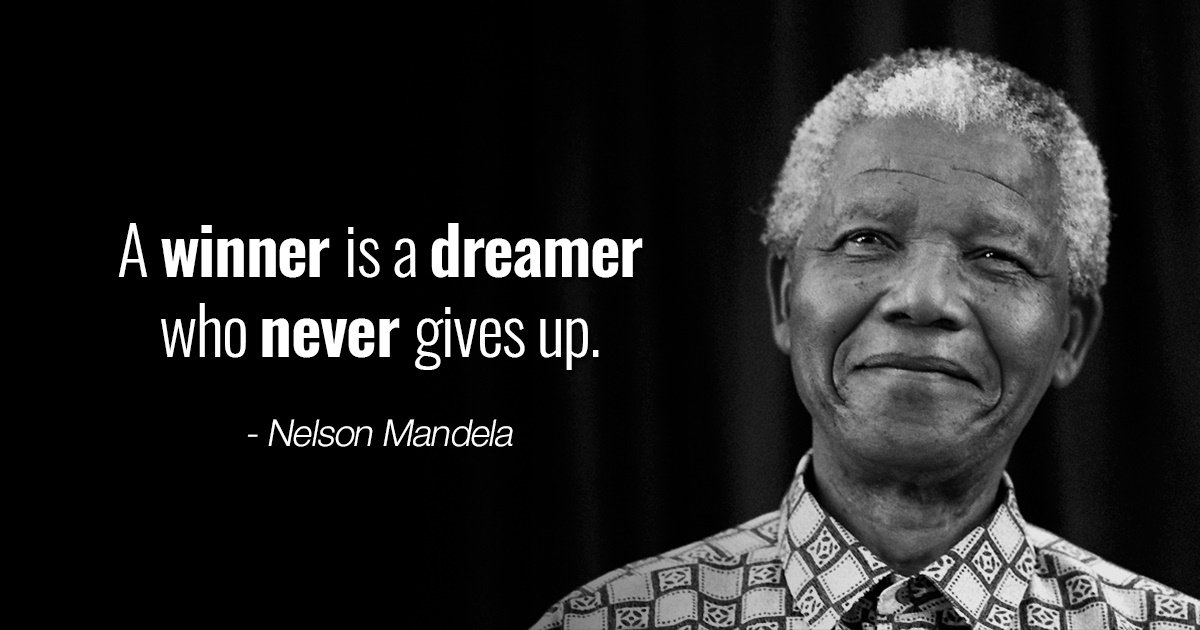 "[Image] ""A winner Is a Dreamer who Never Gives Up."" – Nelson Mandela"
