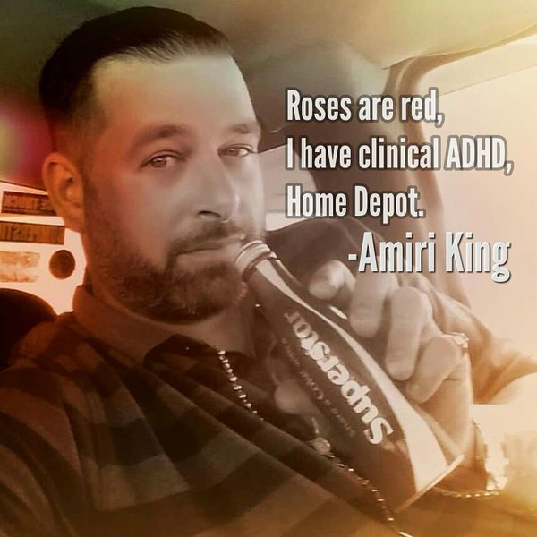"This Quote Hits on The Head! ""Roses Are Red, I Have Clinical ADHD, Home Depot."" – Amiri King [600 x 600]"