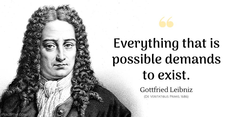 """Everything that is possible demands…"" – Gottfried Leibniz [1000×500]"