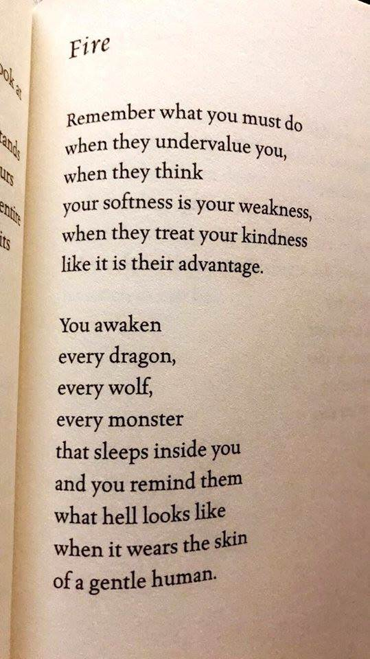 """Ft"""" R8 Remember What You MuSt Do When They Undervalue You, When They Think Your Softness Is Your Weakness ) When They Treat Your Kindness Like It Is Their Advantage. You Awaken Every Dragon, Every Wolf, Every Monster That Sleeps Inside You And You Remind Them What Hell https://inspirational.ly"""