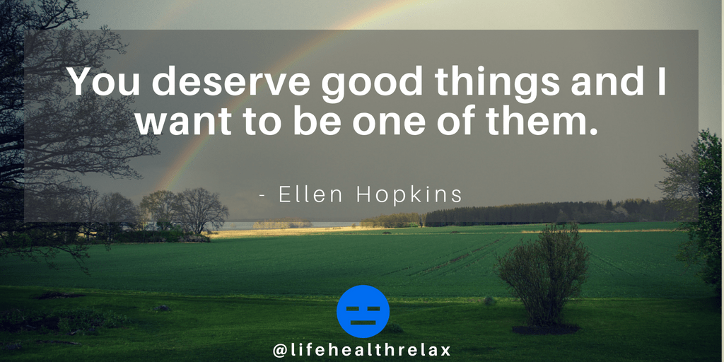 [Image] You deserve good things and I want to be one of them. – Ellen Hopkins
