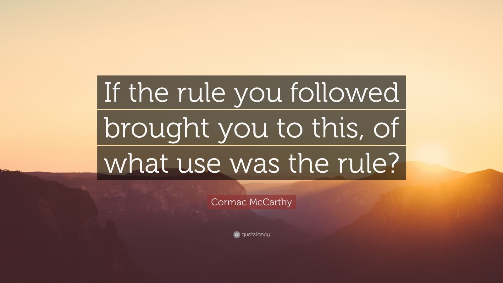 """If the rule you followed…"" – Cormac McCarthy [3840×2160]"
