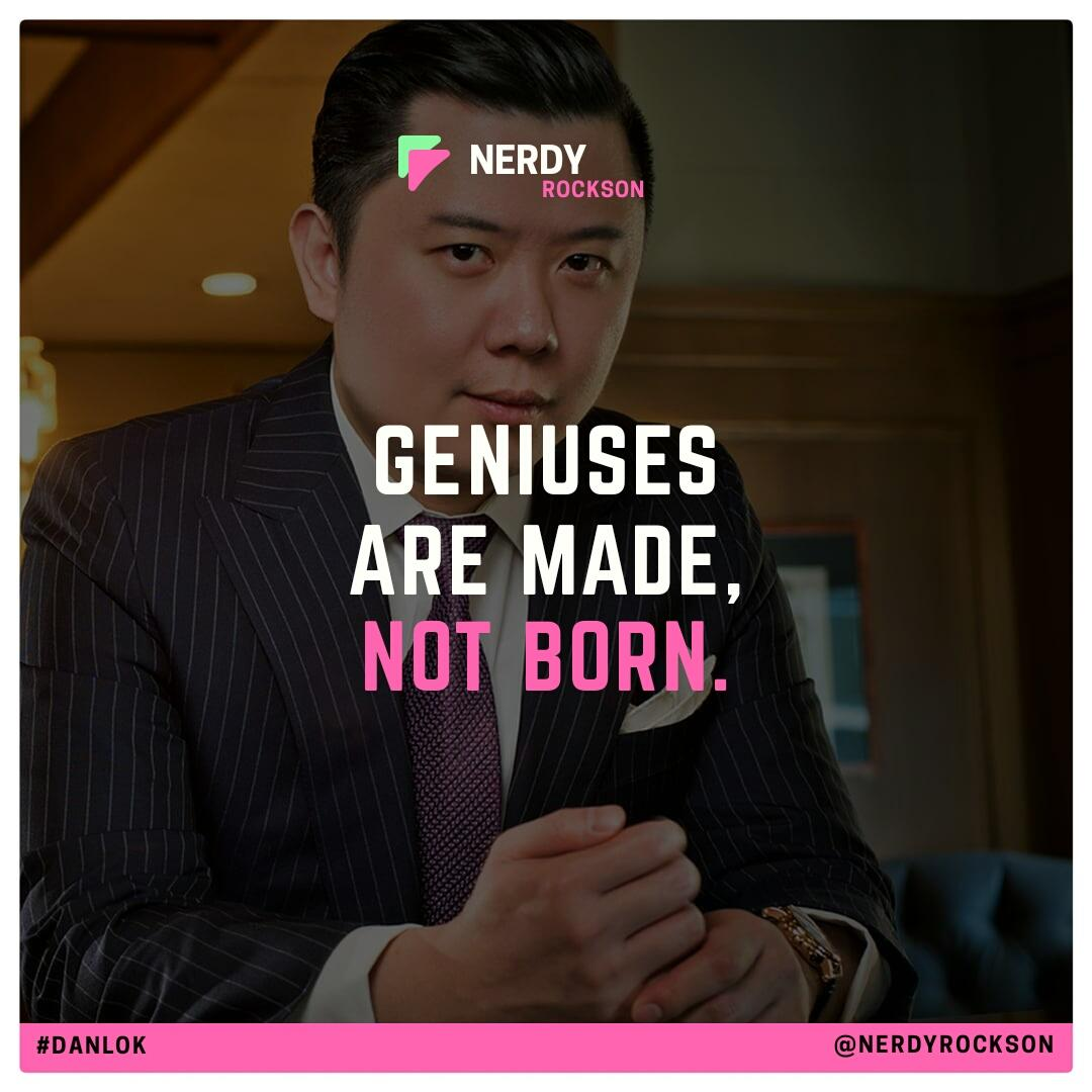 Geniuses are made, not born – Dan Lok [1080×1080]