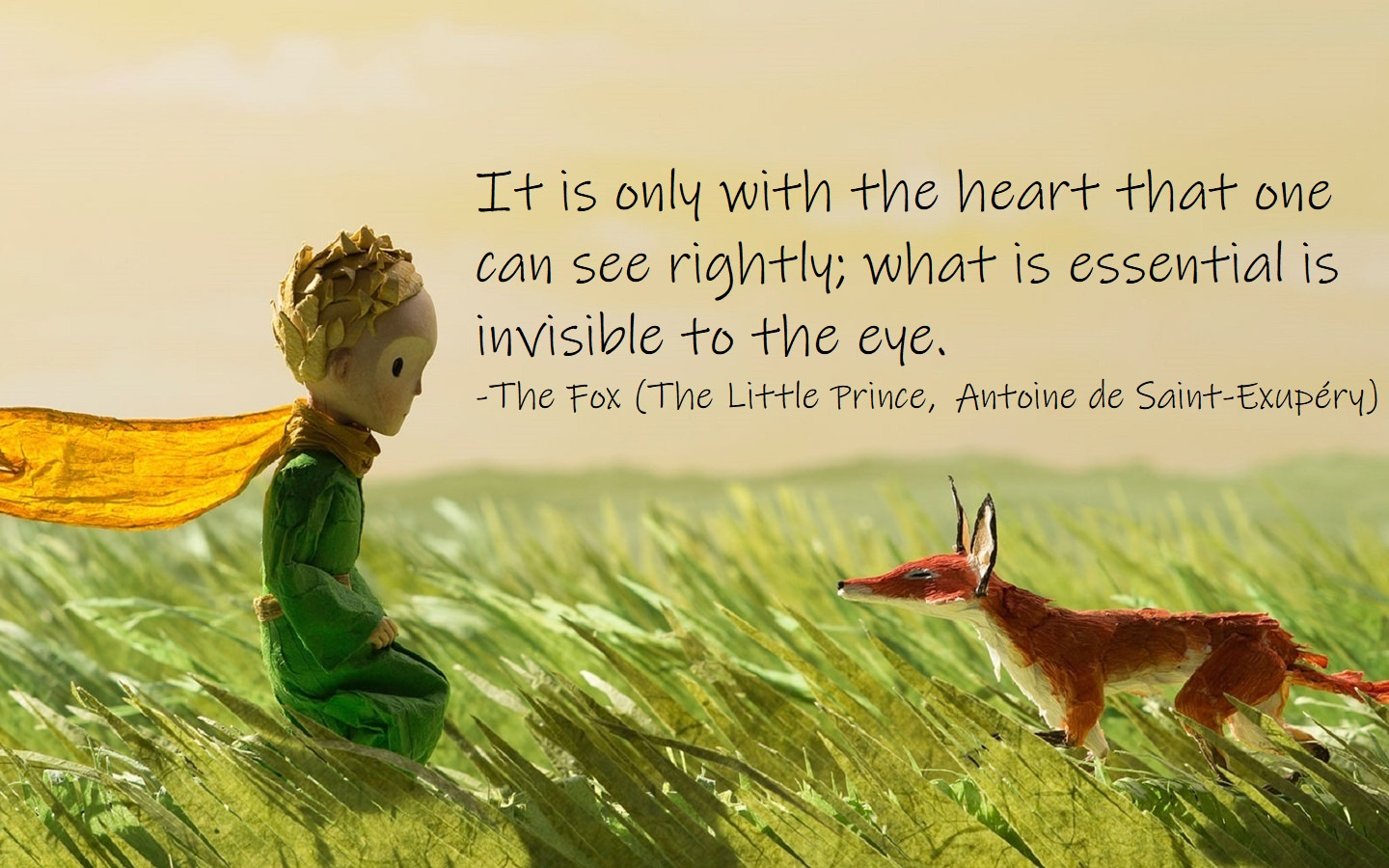 """It is only with the heart one can see rightly; what is essential is invisible to the eye."" –The Fox/Antoine de Saint-Exupéry [1440×900]"