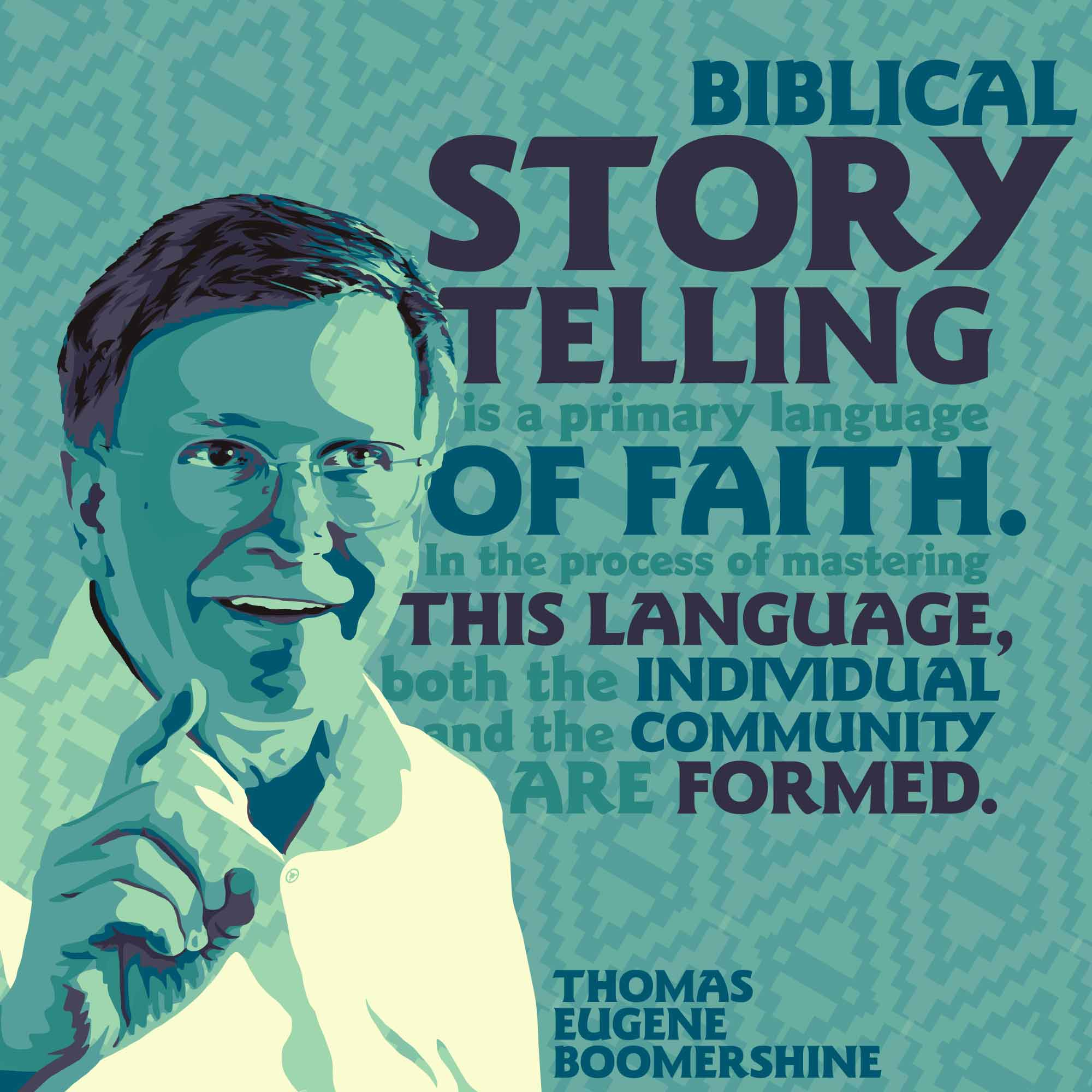 """Biblical storytelling is a primary language…"" – Tom Boombershine [2000×2000] [OC] [OS]"