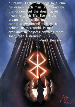 Berserk:Dreams. Each man longs to pursue his dream. Each man is tortured by this dream, but the dream gives meaning to his life. Even if the dream ruins his life, man cannot allow himself to leave it behind. In this world, is man ever able to possess anything more solid, than a dream?[322×456]