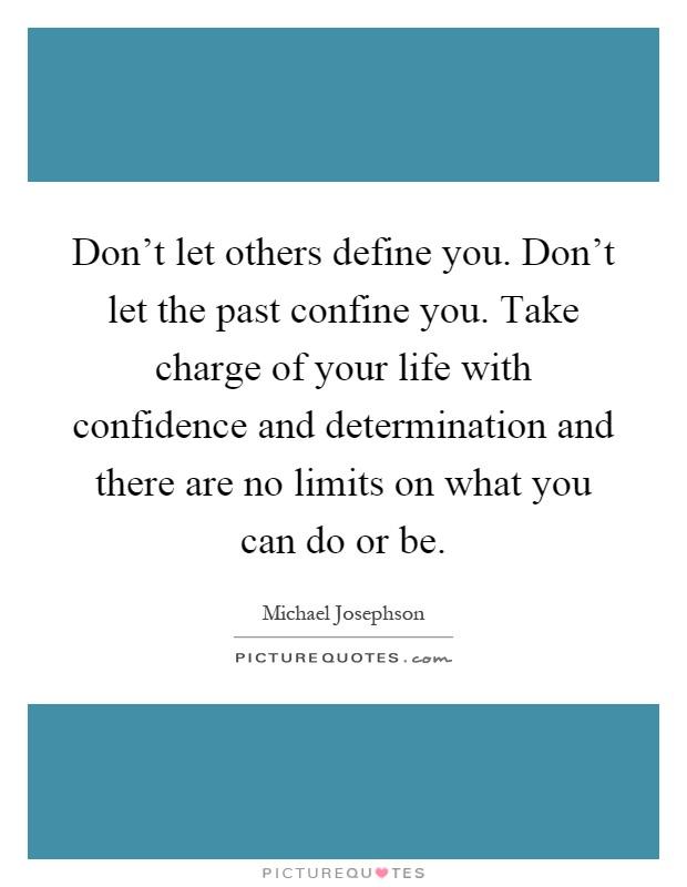 "[IMAGE] ""Take Charge of Your Life with Confidence and Determination"" (112)"