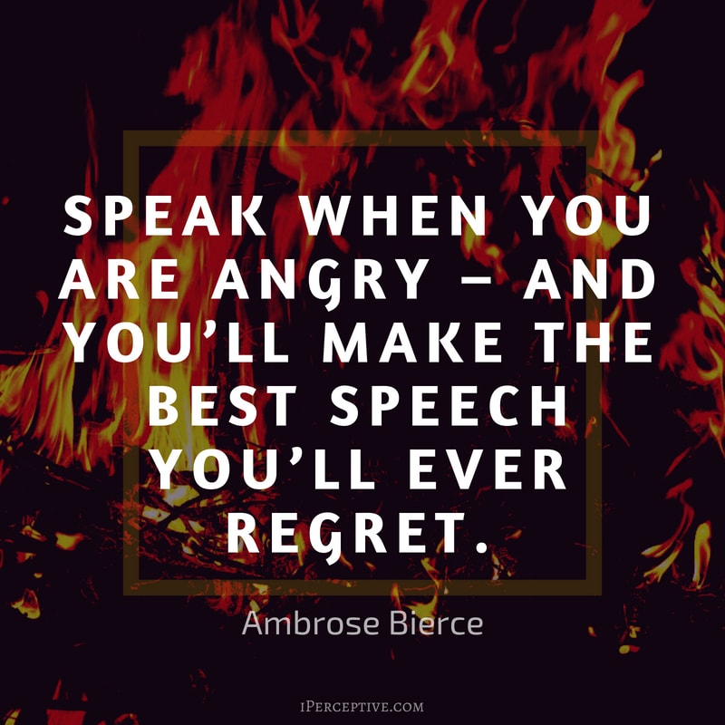 """Speak when you are angry – and you'll.."" – Ambrose Bierce [800×800]"