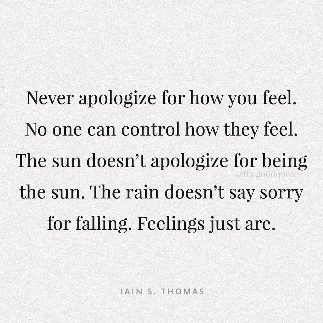 [Image] Never apologize for your feelings