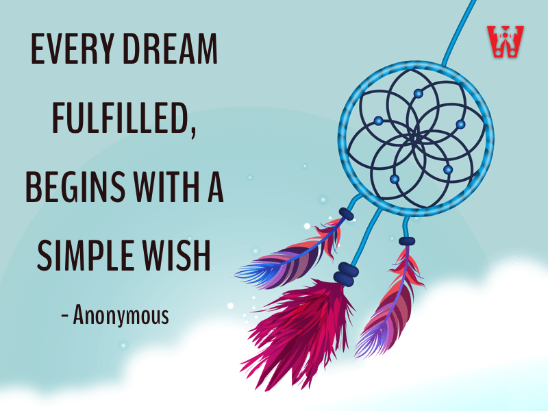 Every dream fulfilled, begins with a simple wish – Anonymous [800*600]