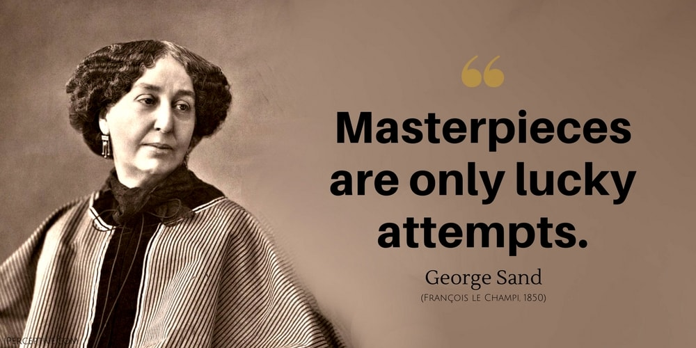 """Masterpieces are only…"" – George Sand [1000×500]"