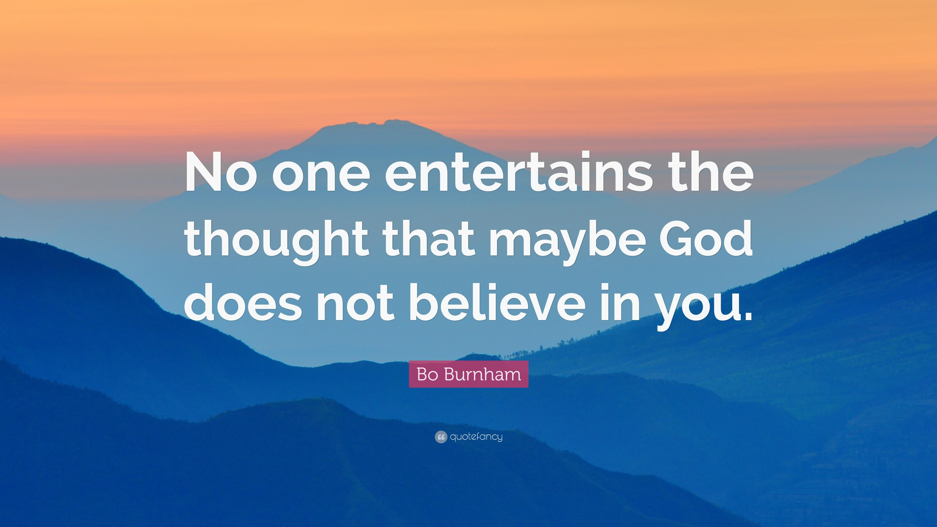 """No one entertains the thought that maybe God does not believe in you"" [3840×2160]"