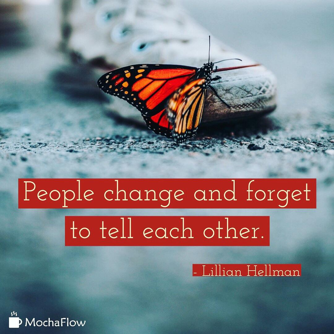 People change and forget to tell each other – Lillian Hellman [2560×2560] [OC]