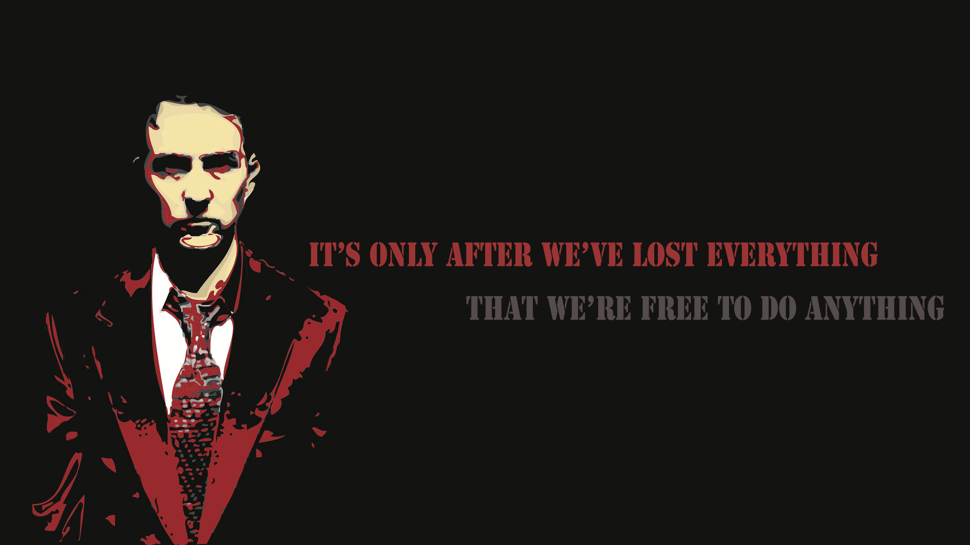 """its only after we've lost everything that we're free to do anything""-Tyler Durden, Fight Club [1920×1080]"