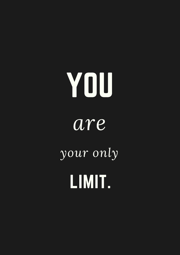 You are your only limit. [700*990] [OC]