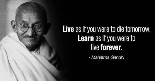 Live as if you were to die tomorrow….. -Mahatma Gandhi [1000×500]