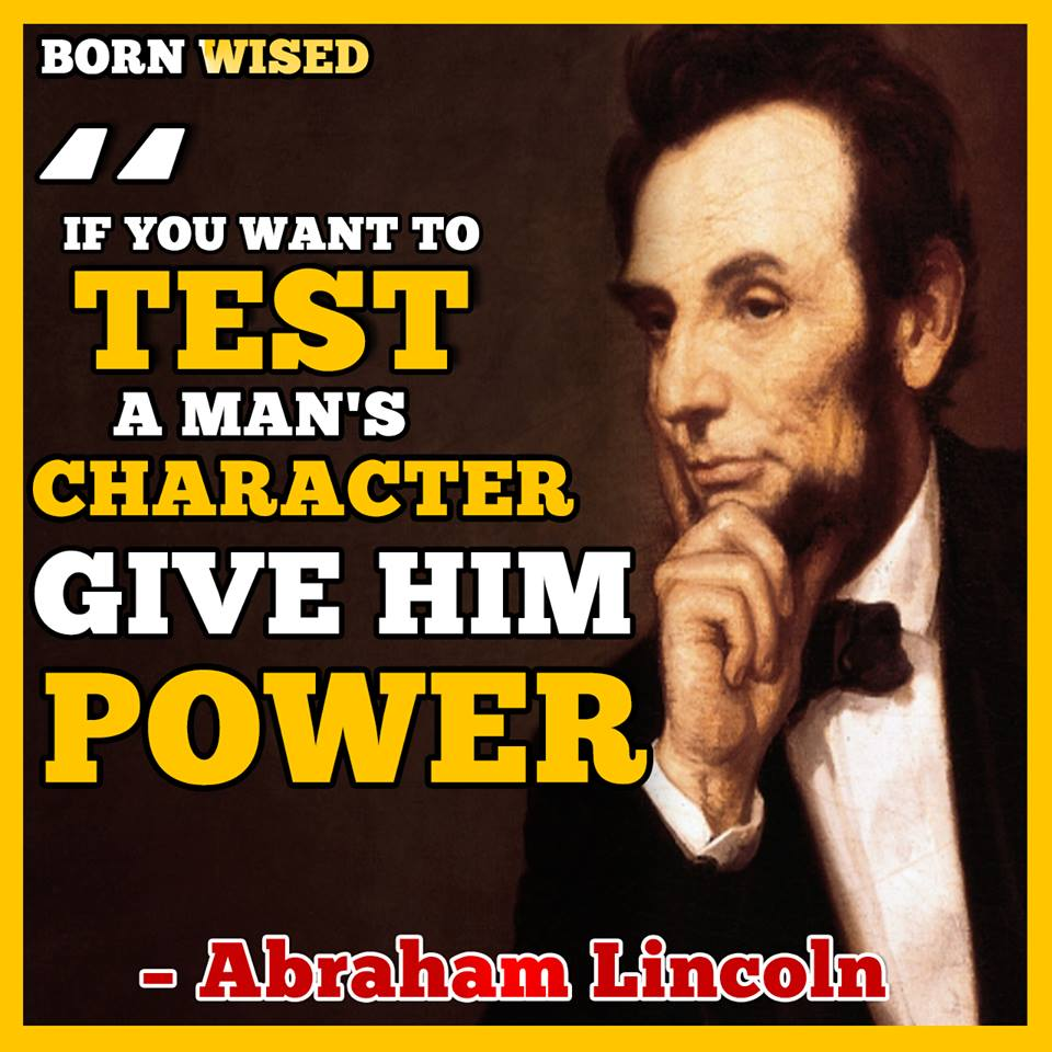If you wan to TEST a man's Character Give him Power – Licoln [960×960][OC]