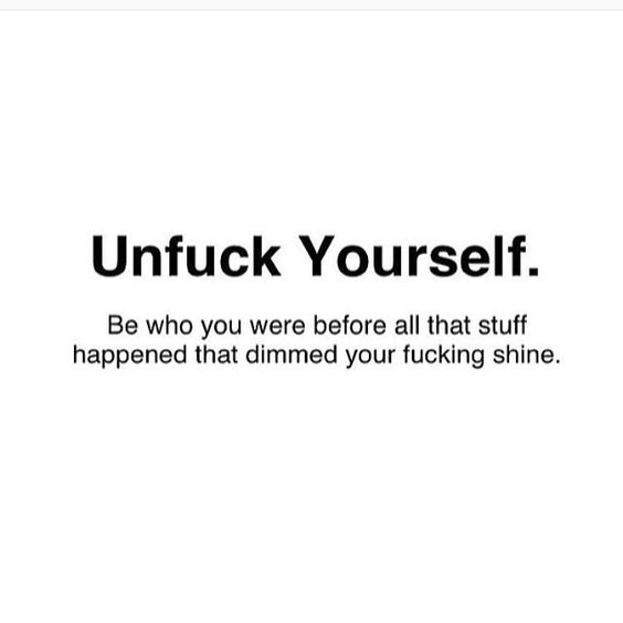 [Image] Unfuck Yourself