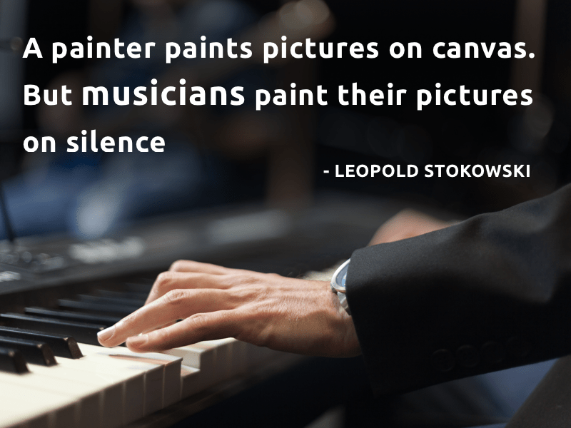 A painter paints pictures on canvas. But musicians paint their pictures on silence. – Leopold Stokowski [800*600]
