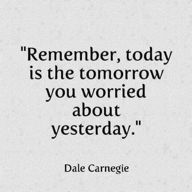 """""""Remember, today is the tomorrow you worried about yesterday."""" https://inspirational.ly"""