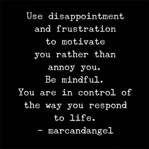"[IMAGE] ""You Are in Control of the Way You Respond to Life"" (44)"
