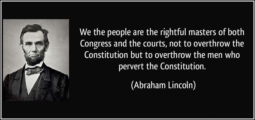 """We the people are the rightful masters of both Congress.."" – Abraham Lincoln[850×400)"