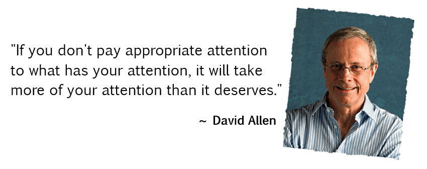 """If you don't pay appropriate attention…"" ― David Allen [850×336]"