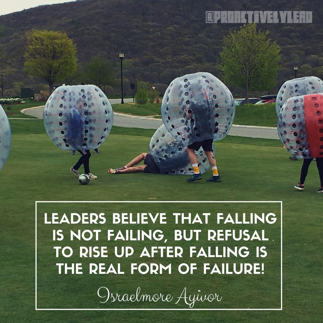 """Leaders believe that falling is not failing, but refusal to rise up after falling is the real form of failure."" -Israelmore Ayivor [800×800]"
