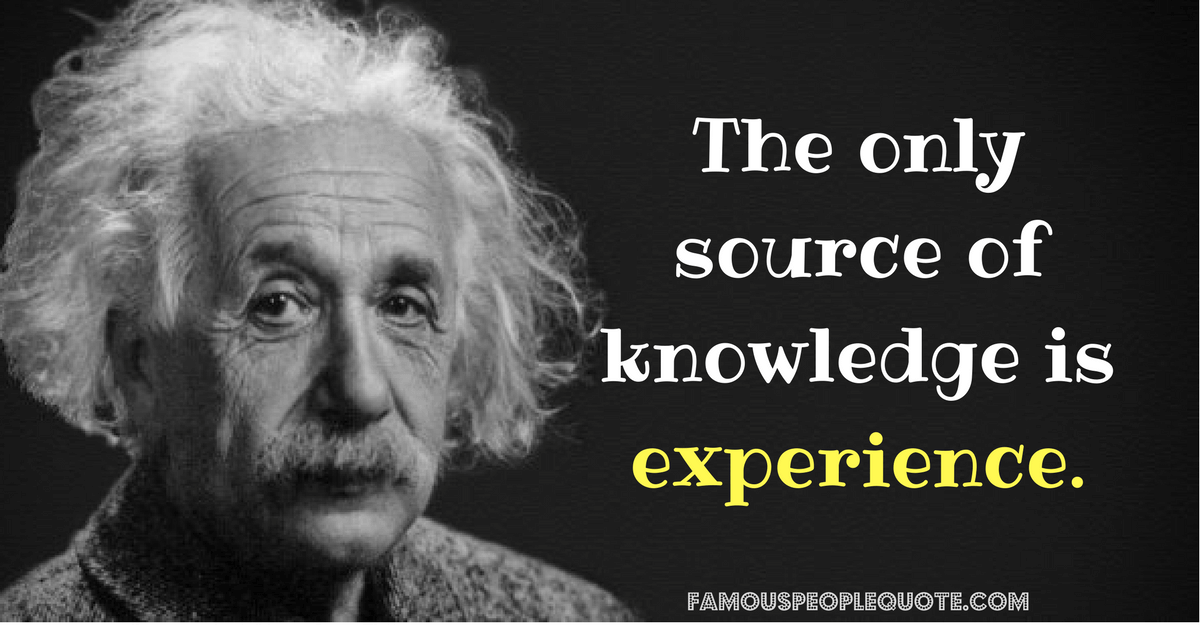 """The only source of knowledge is experience."" – Albert Einstein [1200×630]"