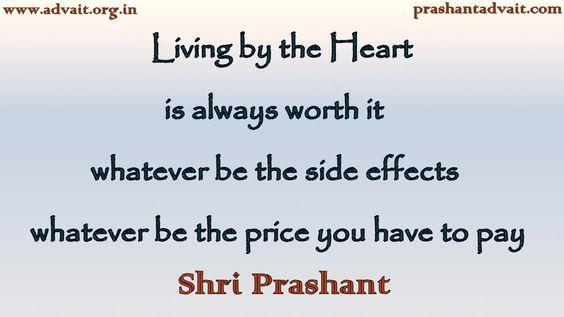 Living by the Heart is always worth it. Whatever be the side effects. Whatever be the price you have to pay. –Acharya Prashant [564×317]
