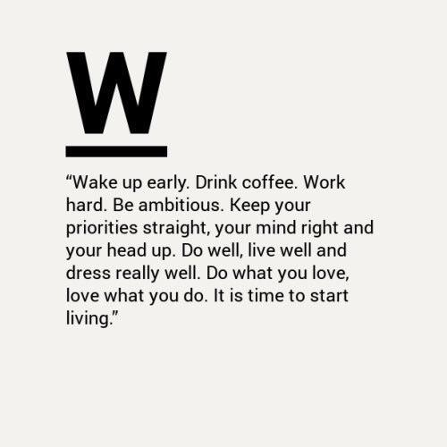 [image] wake up early.
