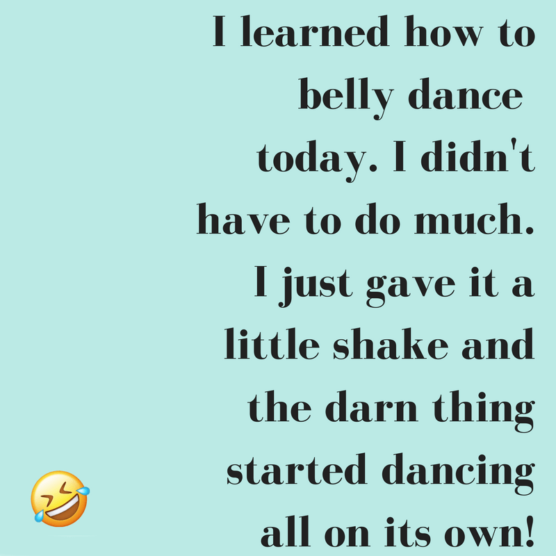 """I learned how to belly dance today. I didn't have to do too much…""- GoalGuide [800X800]"