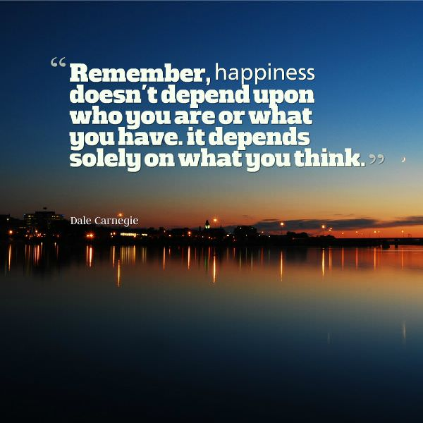 "[IMAGE] ""Happiness Depends Solely on What You Think"" (149)"