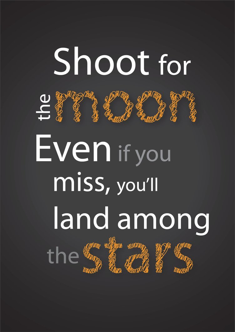 [Image] always Shoot for the moon