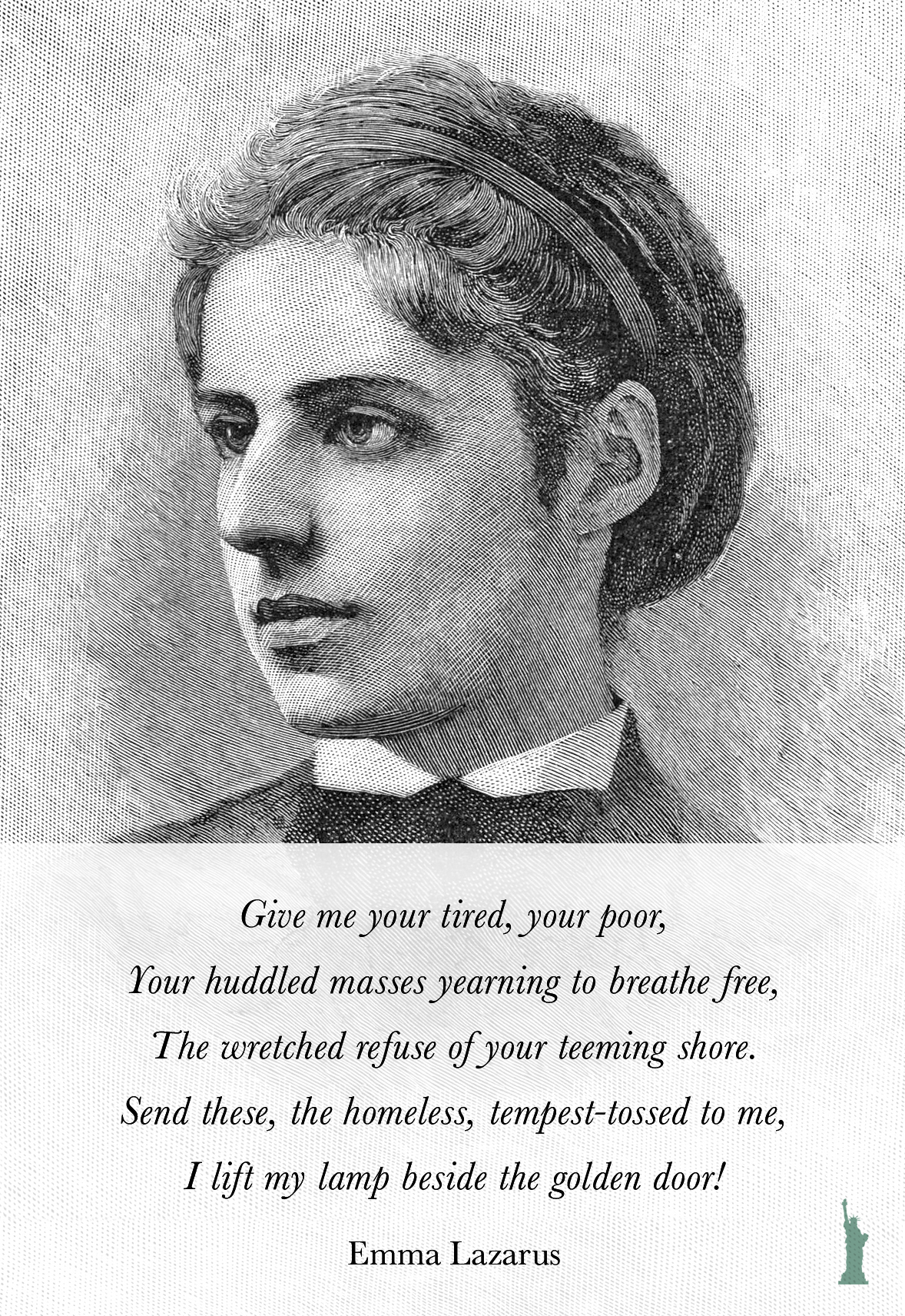 Give me your tired, your poor, your huddled masses… —Emma Lazarus [1178×1712]