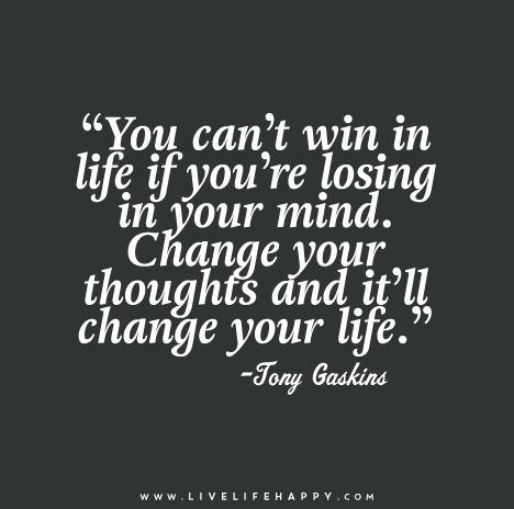"[IMAGE] ""You Can't Win in Life If You're Losing in Your Mind"" (117)"