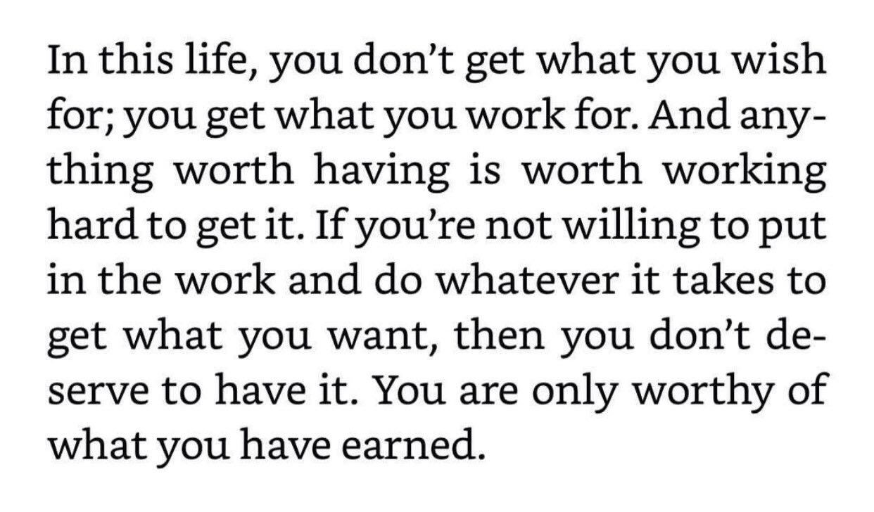 "[IMAGE] ""You Are Only Worthy of What You Have Earned"" (131)"