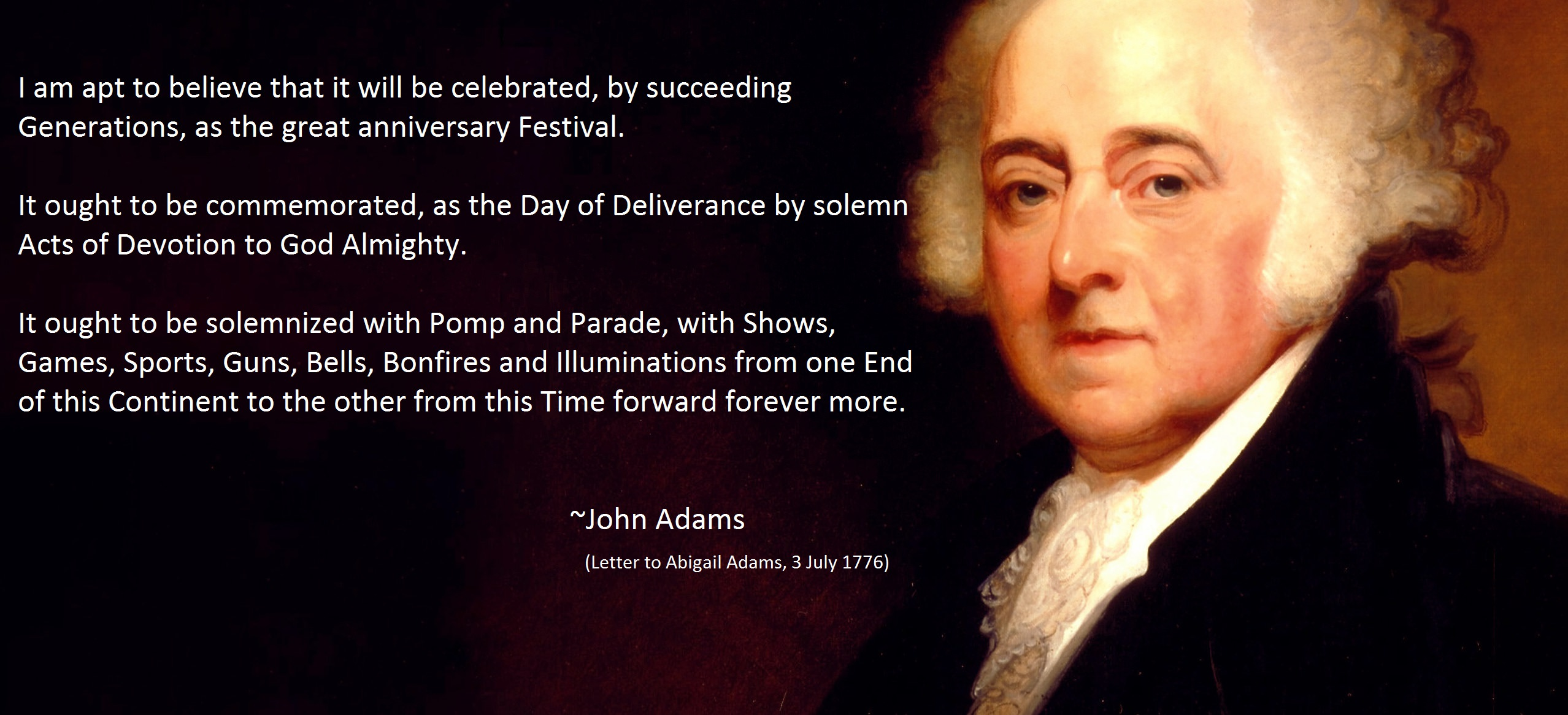 """I am apt to believe…"" – John Adams [2556×1166]"