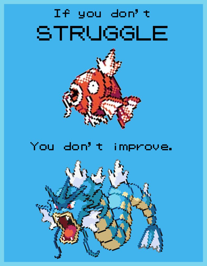"[IMAGE] ""If You Don't Struggle, You Don't Improve"" (121)"
