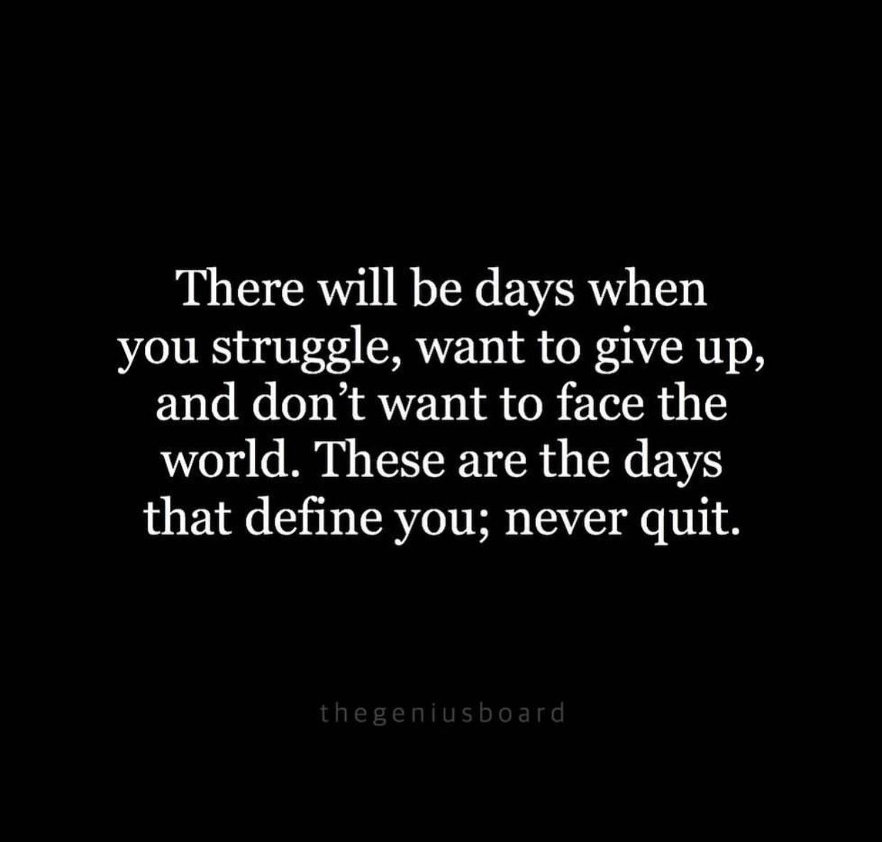 [Image] These are the days that will define you…