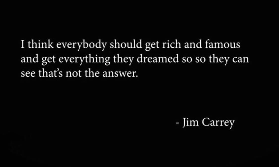 "People's questioning how a ""rich and famous"" person can commit suicide made me think of this Jim Carrey quote. [1125×675]"