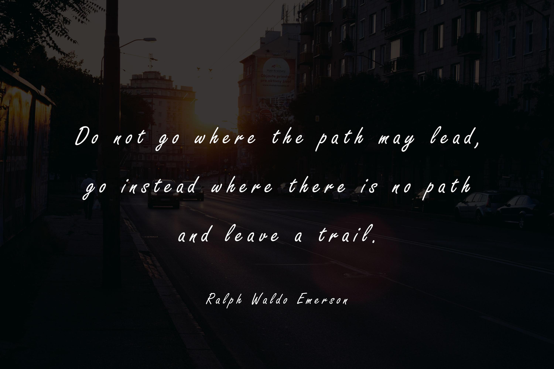 """Don't Go Where The Path May Lead…."" – Ralph Waldo Emerson [3000×2000]"