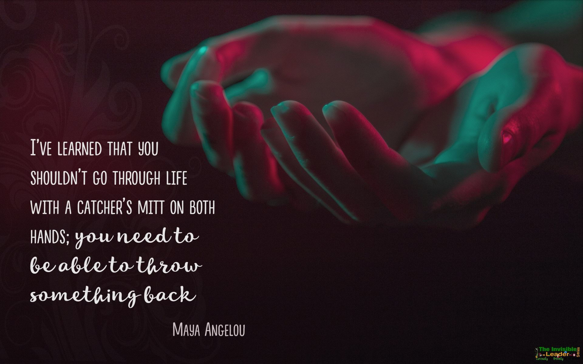 """I HAVE LEARNED THAT YOU SHOULDN'T GO THROUGH LIFE WITH A…"" MAYA ANGELOU! [1920×1200]"