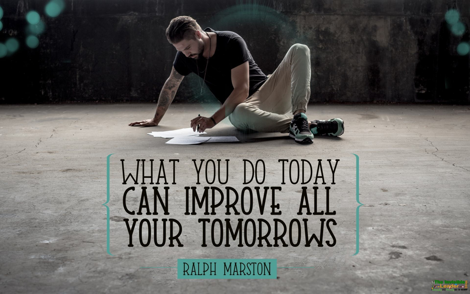 """WHAT YOU DO TODAY CAN IMPROVE ALL YOUR TOMORROWS"" RALPH MARSTON! [1920×1200]"