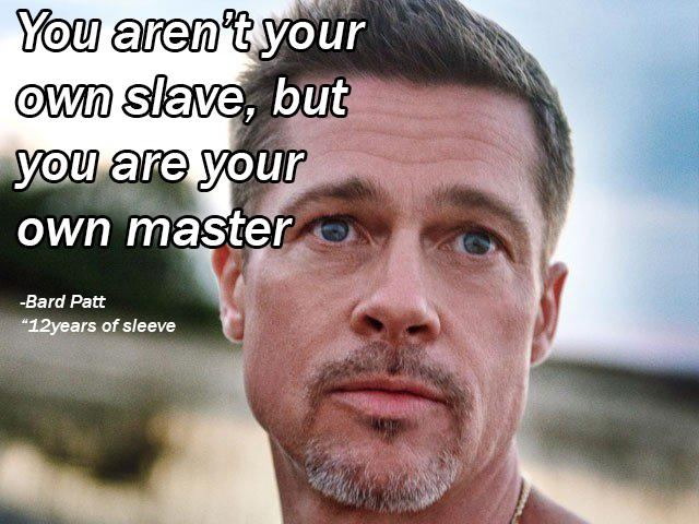 """""""…you are your own master"""" – Bradley Pit [640×480]"""