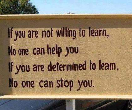 [Image] If you are not willing to learn, No one can help you.
