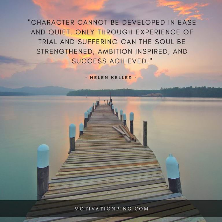 "[IMAGE] ""Character Cannot Be Developed in Ease and Quiet"" (150)"