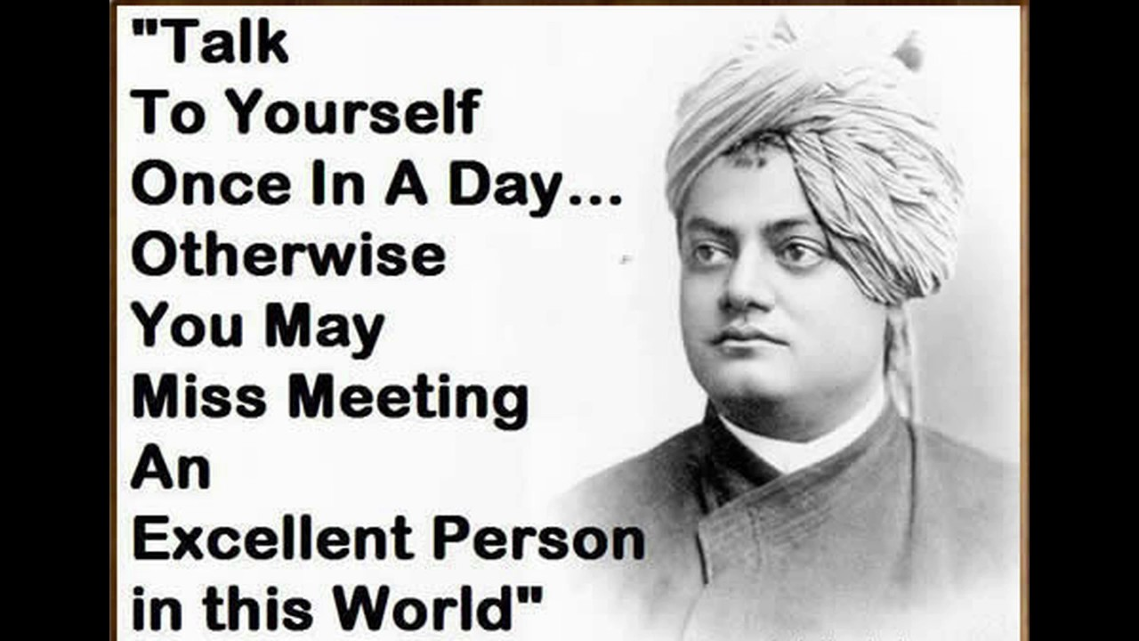 """Talk to yourself at least once in a Day, otherwise you may miss a meeting with an EXCELLENT person in this World."" – Swami Vivekananda [1280×720]"